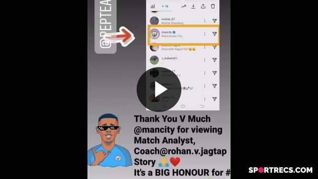 World's Greatest Football Club Manchester City FC OFFICAL BLUE TICK Instagram ID has view INTERNATIONAL MATCH ANALYST, COACH ROHAN V JAGTAP story