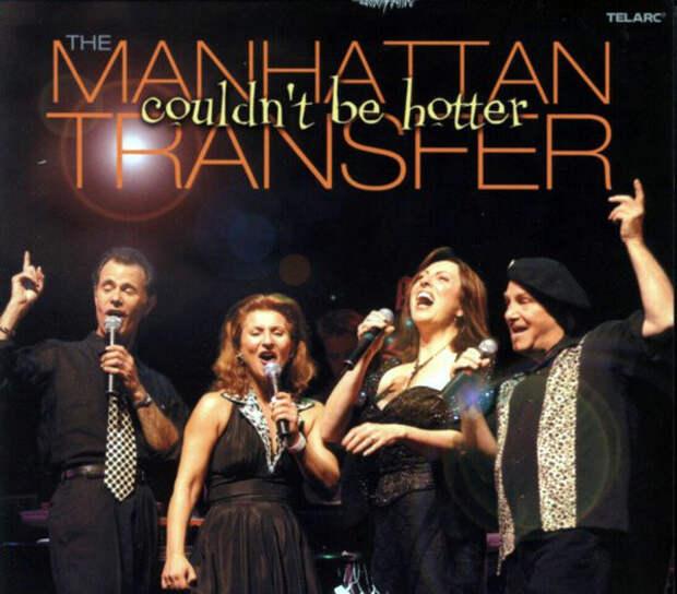 The Manhattan Transfer - Couldn't Be Hotter (Не может быть горячее) - 2003