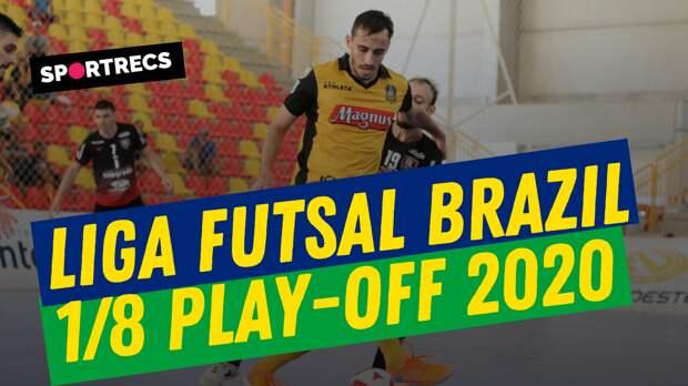 Liga Futsal Brazil. 1/8 play-off 2020