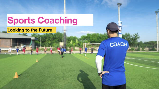 Sports Coaching: Looking to the Future