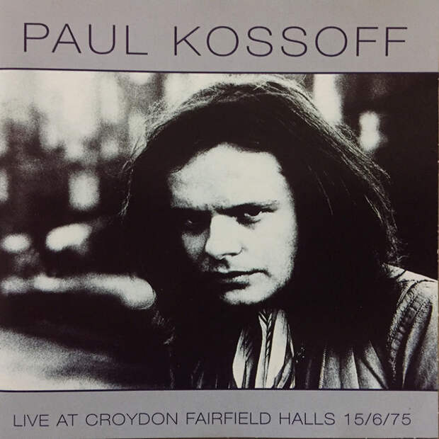Paul Kossoff & Back Street Crawler. Live at Croydon Fairfield Halls 15/6/75 1998