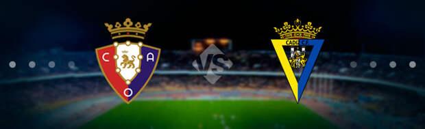 Осасуна - Кадис: Прогноз на матч 11.05.2021