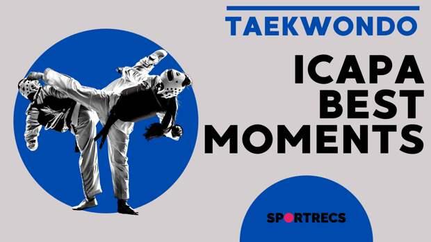 Taekwondo. ICAPA best moments