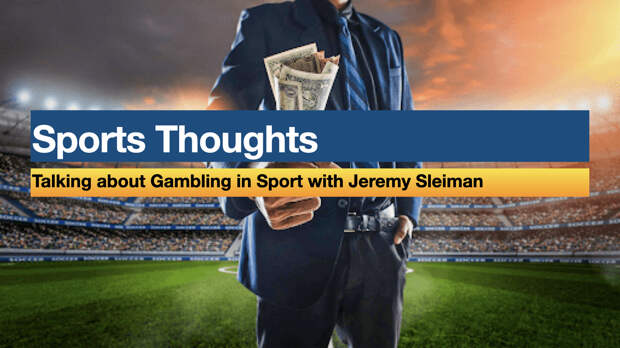Sports Thoughts: Gambling in Sport