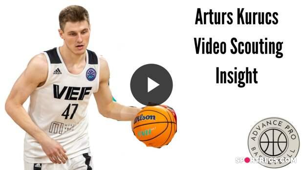 Arturs Kurucs - Video Scouting Insight