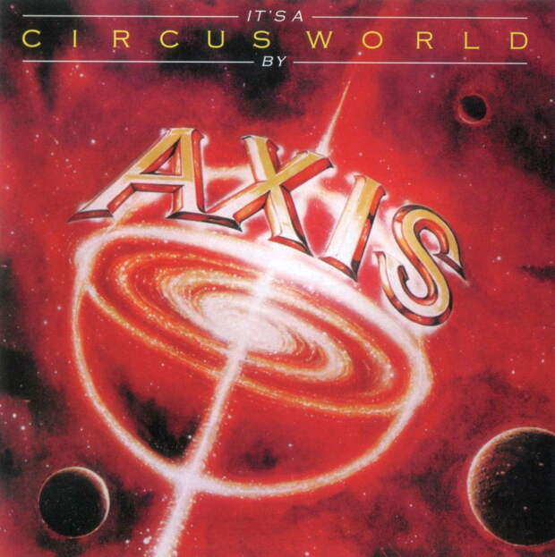 Axis. It's A Circus World 1978