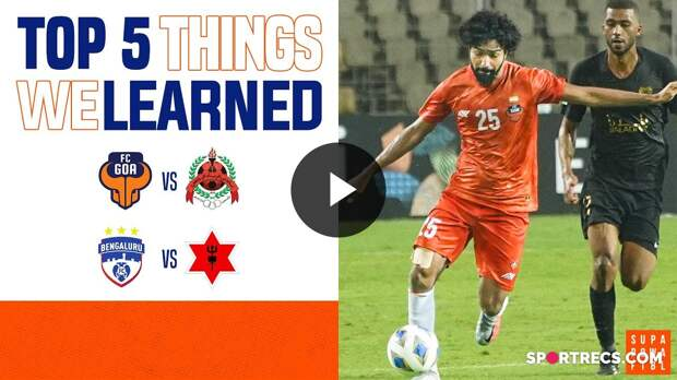 FC Goa's HISTORIC debut & Bengaluru FC's DOMINANT win!   | 5 Things We Learned